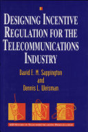 Designing Incentive Regulation for the Telecommunications Industry