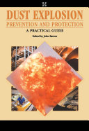 Dust Explosion Prevention And Protection  A Practical Guide