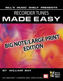 Recorder Tunes Made Easy  Big Note Large Print Edition