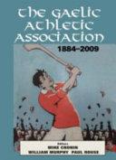 The Gaelic Athletic Association  1884 2009