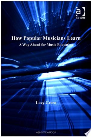 [pdf - epub] How Popular Musicians Learn - Read eBooks Online