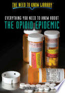Everything You Need to Know About the Opioid Epidemic