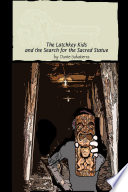 The Latchkey Kids and the Search for the Sacred Statue Book PDF