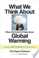 What We Think About When We Try Not To Think About Global Warming Book