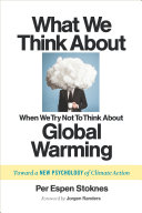 Pdf What We Think About When We Try Not To Think About Global Warming