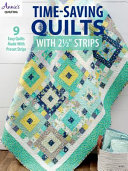 Time Saving Quilts with 2 1 2  Strips