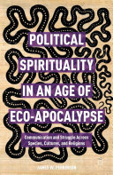 Political Spirituality in an Age of Eco-Apocalypse: Communication ...