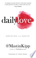 """Daily Love: Growing into Grace"" by Mastin Kipp"
