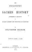 The philosophy of sacred history considered in relation to human aliment and the wines of Scripture  ed  by H S  Clubb