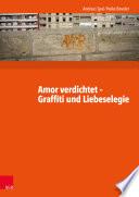 Amor verdichtet - Graffiti und Liebeselegie  : Lateinlektüre mit Graffiti