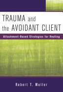 Pdf Trauma and the Avoidant Client: Attachment-Based Strategies for Healing