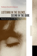 Listening in the Silence  Seeing in the Dark