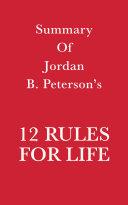 Summary of Jordan B. Peterson's 12 Rules for Life [Pdf/ePub] eBook