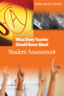 What Every Teacher Should Know About Student Assessment