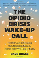 The Opioid Crisis Wake Up Call