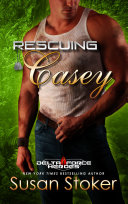 Rescuing Casey: A Military Romantic Suspense