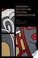 Ghanaian Politics And Political Communication