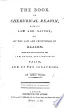 The Book of Cherubical Reason  with Its Law and Nature  Or  Of the Law and Priesthood of Reason  Etc Book PDF