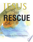 Jesus to the Rescue
