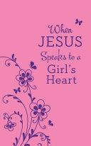 When Jesus Speaks to a Girl's Heart