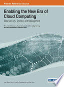 Enabling the New Era of Cloud Computing  Data Security  Transfer  and Management