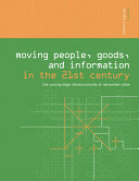 Moving People  Goods and Information in the 21st Century