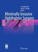 Minimally Invasive Ophthalmic Surgery