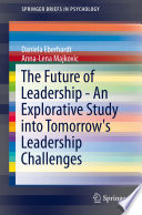The Future Of Leadership An Explorative Study Into Tomorrow S Leadership Challenges