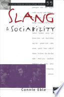 """""""Slang & Sociability: In-group Language Among College Students"""" by Connie C. Eble"""