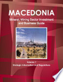 Macedonia Republic Mineral & Mining Sector Investment and Business Guide