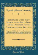 Acts Passed At The First Session Of The Forty First General Assembly For The Commonwealth Of Kentucky
