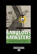 Babylon's Banksters (Large Print 16pt)