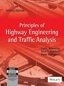PRINCIPLES OF HIGHWAY ENGINEERING AND TRAFFIC ANALYSIS, 4TH EDITION
