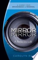 Mirror, Mirror-A Reflected Life