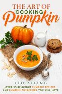 The Art of Cooking Pumpkin