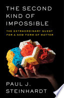 link to The second kind of impossible : the extraordinary quest for a new form of matter in the TCC library catalog