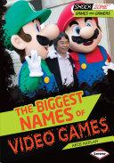 The Biggest Names of Video Games [Pdf/ePub] eBook
