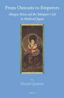 From Outcasts to Emperors: Shingon Ritsu and the Mañjuśrī Cult in Medieval Japan
