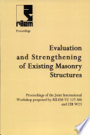 PRO 3  International RILEM Workshop on Evaluation and Strengthening of Existing Masonry Structures