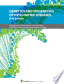 Genetics and Epigenetics of Psychiatric Diseases, 2nd Edition