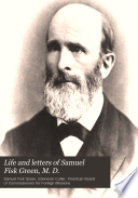 Life And Letters Of Samuel Fisk Green M D