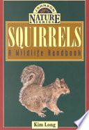 """Squirrels: A Wildlife Handbook"" by Kim Long"