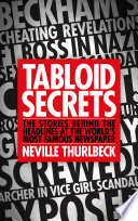 Tabloid Secrets  : The Stories Behind the Headlines at the World's Most Famous Newspaper