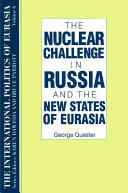 The Nuclear Challenge in Russia and the New States of Eurasia