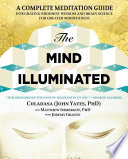 """The Mind Illuminated: A Complete Meditation Guide Integrating Buddhist Wisdom and Brain Science for Greater Mindfulness"" by John Yates, Matthew Immergut, Jeremy Graves"
