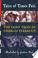 Tales of Times Past: The Fairy Tales of Charles Perrault