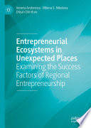 Entrepreneurial Ecosystems in Unexpected Places
