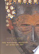 Selected Works from the Collection of the National Museum of African Art