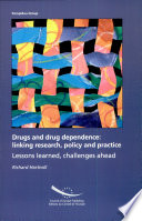 Drugs and Drug Dependence  : Linking Research, Policy and Practice : Lessons Learned, Challenges Ahead