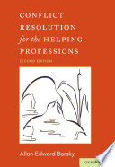 Conflict Resolution for the Helping Professions Book
